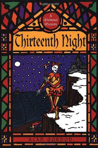 Thirteenth Night: A Medieval Mystery: Gordon, Alan