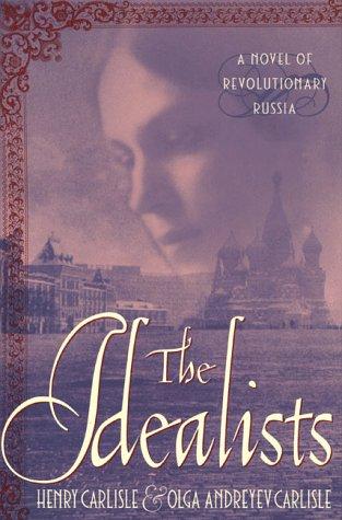 The Idealists: Henry Carlisle & Olga Andreyev Carlisle
