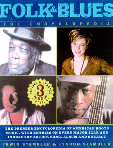 9780312200572: Folk and Blues: The Encyclopedia