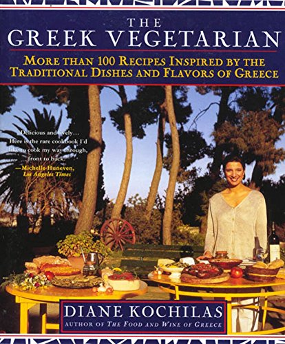9780312200763: The Greek Vegetarian: More Than 100 Recipes Inspired by the Traditional Dishes and Flavors of Greece