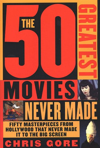 9780312200824: The 50 Greatest Movies Never Made