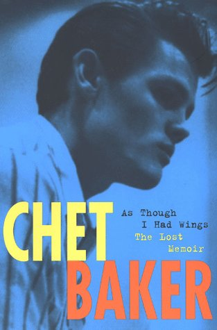 9780312200831: Chet Baker: As Though I Had Wings