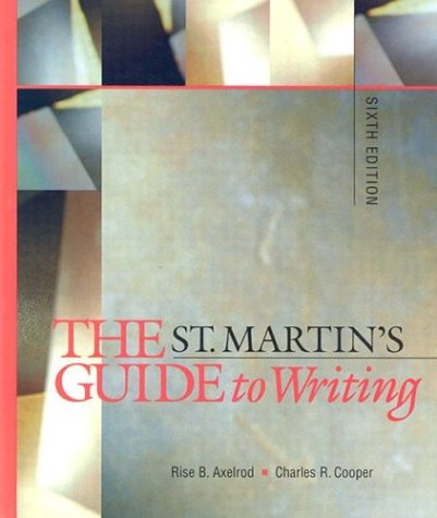 The St. Martin's Guide to Writing (0312201060) by Axelrod, Rise B.; Cooper, Charles R.
