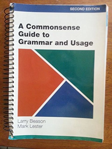 A Commonsense Guide to Grammar and Usage: Larry Beason, Mark