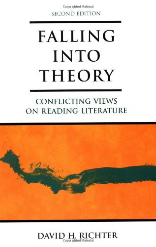 Falling into Theory: Conflicting Views on Reading Literature, 2nd Edition (0312201567) by David H. Richter