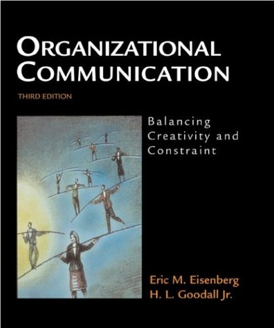 9780312201753: Organizational Communication: Balancing Creativity and Constraint