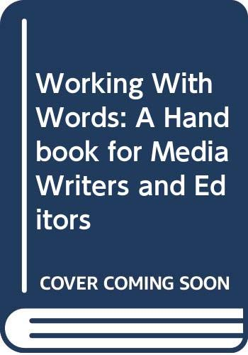 Working With Words: A Handbook for Media: Brian S. Brooks,
