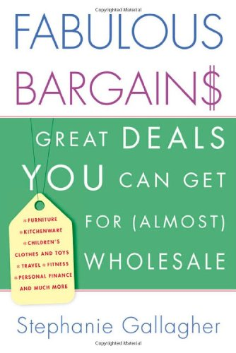 9780312202767: Fabulous Bargains!: Great Deals You Can Get for (Almost) Wholesale