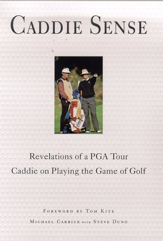 9780312202866: Caddie Sense : Revelations of a PGA Tour Caddie on Playing the Game of Golf
