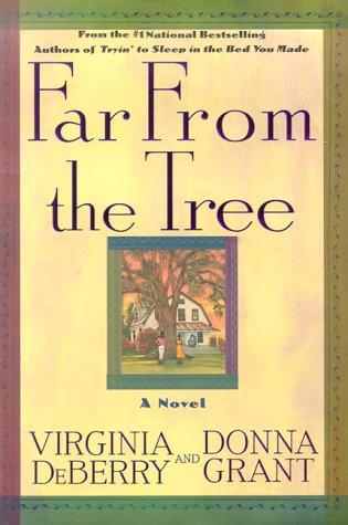 Far from the Tree : A Novel: DeBerry, Virginia; Grant, Donna
