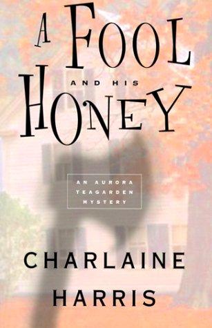 9780312203061: A Fool and His Honey (Aurora Teagarden Mystery)