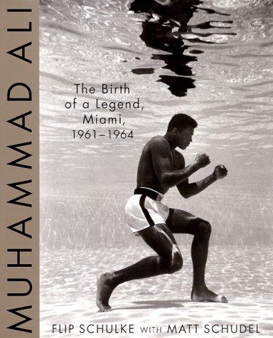 9780312203405: Muhammad Ali: The Birth of a Legend, Miami, 1961-1964