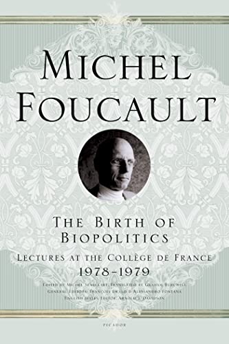 9780312203412: The Birth of Biopolitics: Lectures at the Coll�ge de France, 1978--1979 (Lectures at the College de France)