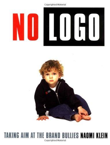 9780312203436: No Logo: Taking Aim at the Brand Bullies