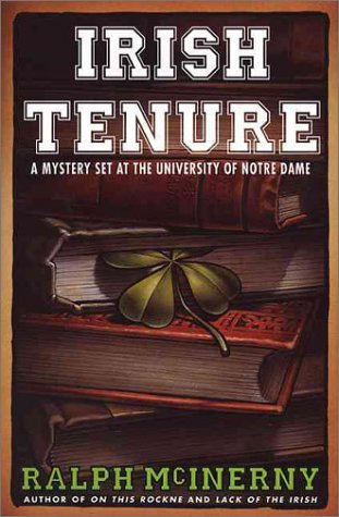 Irish Tenure: A Mystery Set at the University of Notre Dame: McInerny, Ralph M.