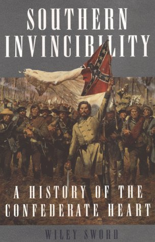 9780312203665: Southern Invincibility: A History of the Confederate Heart
