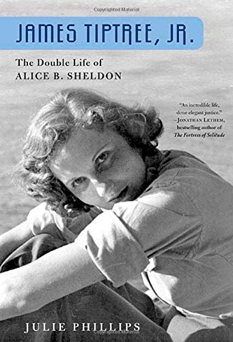 9780312203856: James Tiptree, Jr.: The Double Life of Alice B. Sheldon