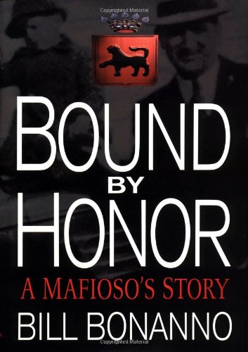 9780312203887: Bound by Honor: A Mafioso's Story
