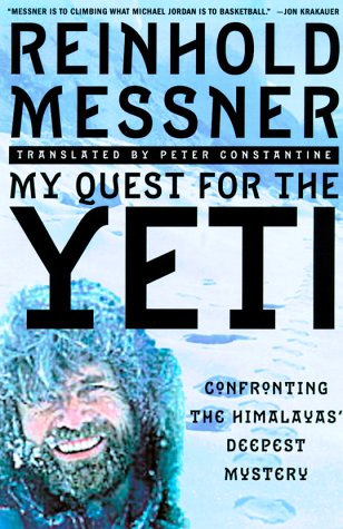 9780312203948: My Quest for Yeti: Confronting the Himalayas' Deepest Mystery