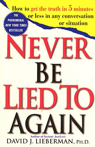 9780312204280: Never Be Lied to Again: How to Get the Truth In 5 Minutes Or Less In Any Conversation Or Situation