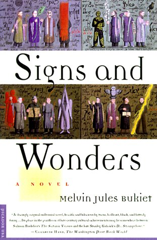 Signs and Wonders: A Novel: Melvin Jules Bukiet