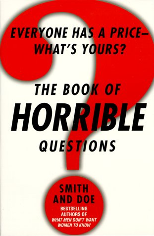 9780312204341: The Book of Horrible Questions: Everyone Has a Price-What's Yours?
