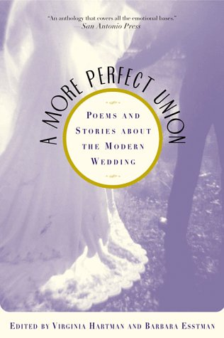 9780312204808: A More Perfect Union : Poems and Stories About the Modern Wedding