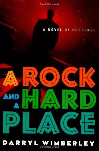 A Rock and a Hard Place: Wimberley, Darryl