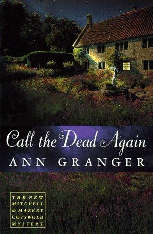 Call the Dead Again ***SIGNED***: Ann Granger