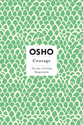 9780312205171: Courage: The Joy of Living Dangerously (Insights for a New Way of Living)