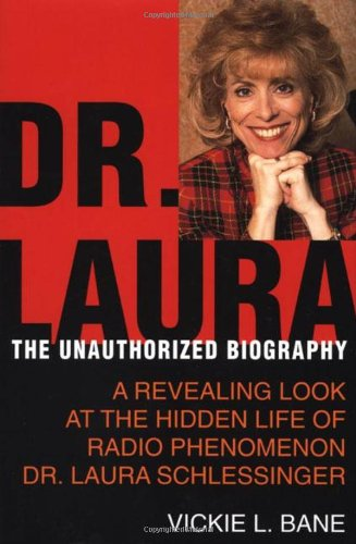 9780312205300: Dr. Laura: The Unauthorized Biography