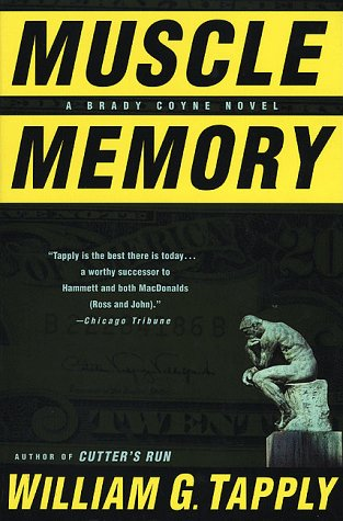 MUSCLE MEMORY: A BRADY COYNE NOVEL (SIGNED): Tapply, William G.