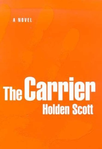 9780312205836: The Carrier