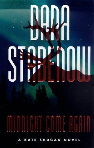 9780312205966: Midnight Come Again (Kate Shugak Mysteries)