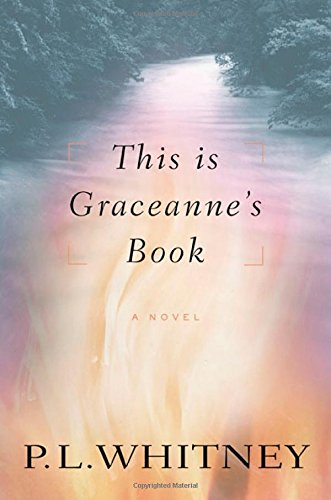 This Is Graceanne's Book: A Novel: Whitney, P. L.