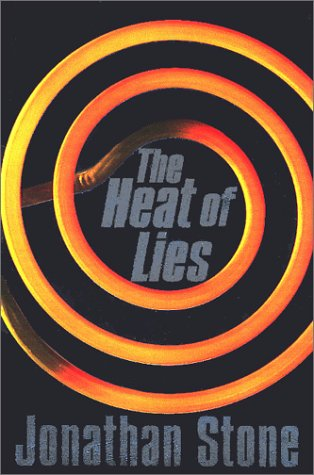 The Heat of Lies: Stone, Jonathan