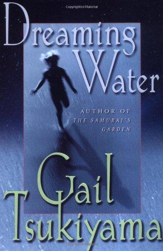 Dreaming Water: Tsukiyama, Gail