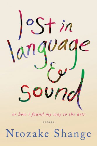 9780312206161: lost in language & sound: or how i found my way to the arts:essays