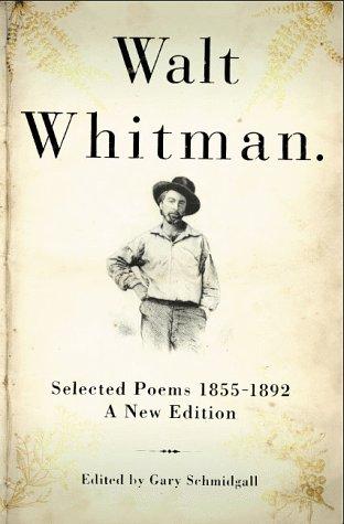 Selected Poems 1855-1892: Walt Whitman