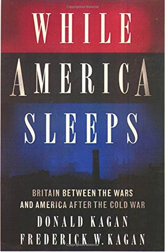 9780312206246: While America Sleeps: Self-Delusion, Military Weakness, and the Threat to Peace Today