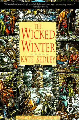 The Wicked Winter (A Roger the Chapman: Sedley, Kate