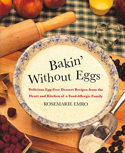 9780312206352: Bakin' Without Eggs: Delicious Egg-Free Dessert Recipes from the Heart and Kitchen of a Food-Allergic Family