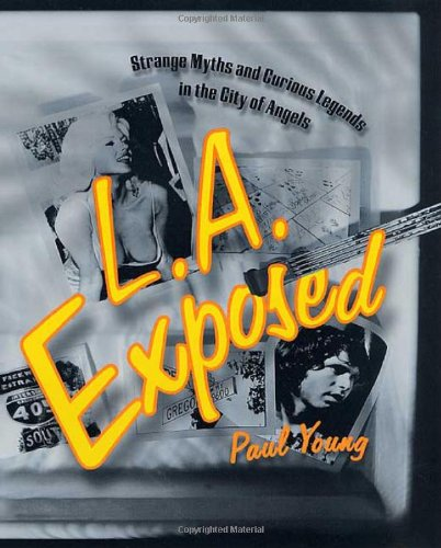 9780312206468: L.A. Exposed: Strange Myths and Curious Legends in the City of Angels