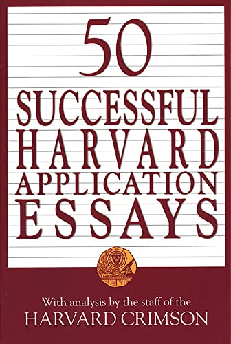 9780312206475: 50 Successful Harvard Application Essays: With Analysis by the Staff of the Harvard Crimson