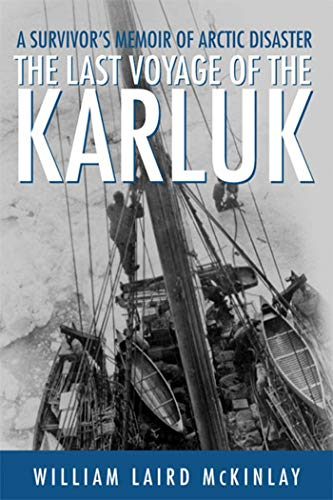 9780312206550: The Last Voyage of the Karluk: A Survivor's Memoir of Arctic Disaster