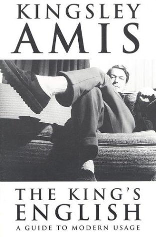 The King's English : A Guide to: Amis, Kingsley