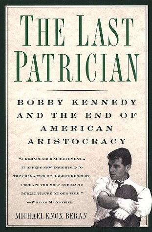 9780312206598: Last Patrician: Bobby Kennedy and the End of American Aristocracy
