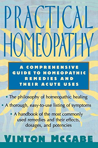 9780312206697: Practical Homeopathy: A Comprehensive Guide to Homeopathic Remedies and Their Acute Uses