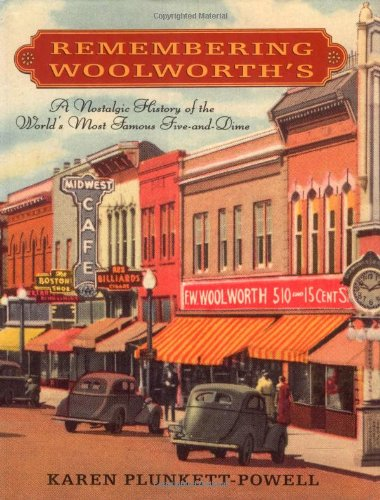 Download Remembering Woolworth's: A Nostalgic History of the World's Most Famous Five-and-Dime