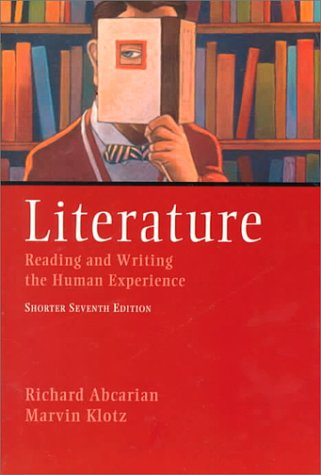 Literature: Reading and Writing the Human Experience: Richard Abcarian, Marvin